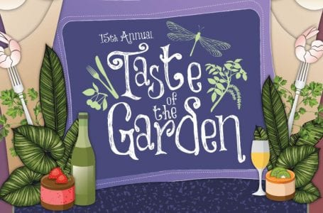 Get Ready To TASTE! Dine, Drink, Dance! The Annual Taste of the Garden is almost here!