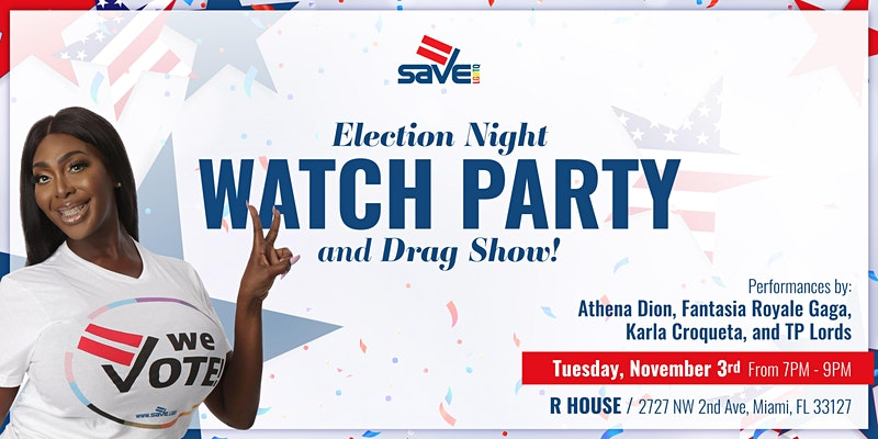 Election Night Watch Party and Drag Show at R House