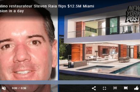 Il Mulino restaurateur Steven Raia flips $12.5M Miami mansion in a day